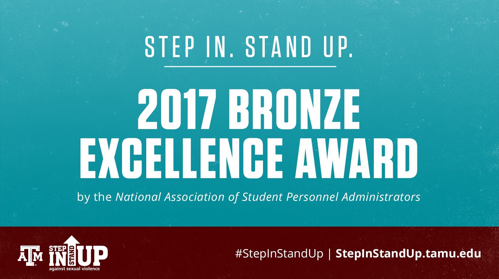 Step in. Stand up. 2017 Bronze Excellence Award by the National Association of Student Personnel Administrators