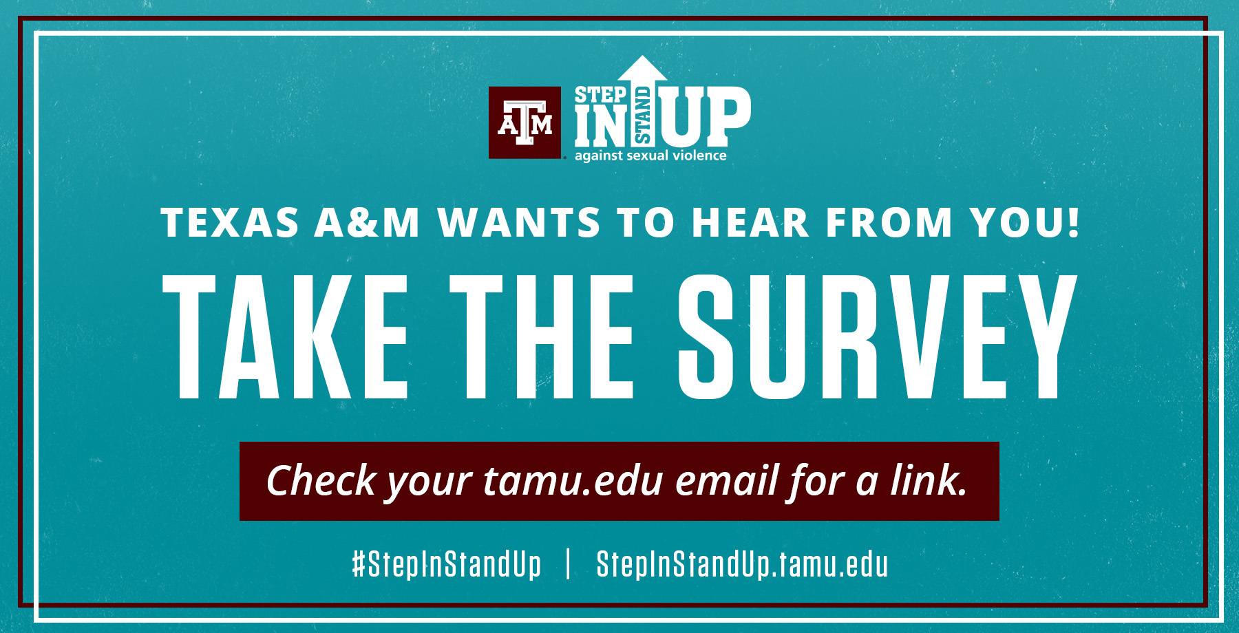 Take the survey check your TAMU.edu email
